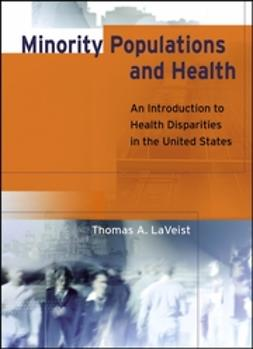 LaVeist, Thomas A. - Minority Populations and Health: An Introduction to Health Disparities in the United States, ebook