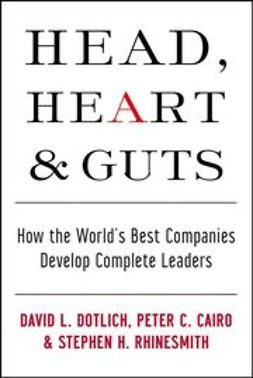 Cairo, Peter C. - Head, Heart and Guts: How the World's Best Companies Develop Complete Leaders, ebook