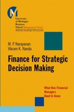 Nanda, Vikram K. - Finance for Strategic Decision-Making: What Non-Financial Managers Need to Know, ebook