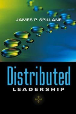 Spillane, James P. - Distributed Leadership, ebook