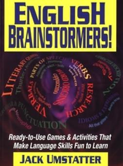 Umstatter, Jack - English Brainstormers!: Ready-to-Use Games & Activities That Make Language Skills Fun to Learn, ebook