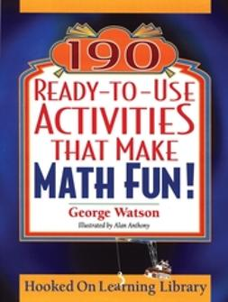 Anthony, Alan - 190 Ready-to-Use Activities That Make Math Fun!, ebook