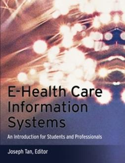 Tan, Joseph - E-Health Care Information Systems: An Introduction for Students and Professionals, ebook