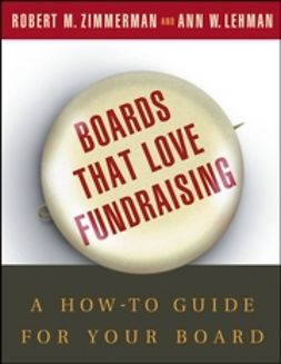 Lehman, Ann W. - Boards That Love Fundraising: A How-to Guide for Your Board, ebook