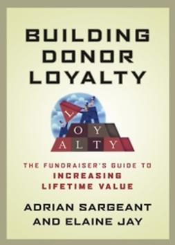 Jay, Elaine - Building Donor Loyalty: The Fundraiser's Guide to Increasing Lifetime Value, e-bok