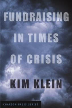 Klein, Kim - Fundraising in Times of Crisis, e-bok