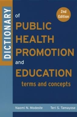 Marshak, Helen Hopp - Dictionary of Public Health Promotion and Education: Terms and Concepts, e-kirja