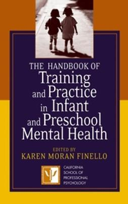 Finello, Karen Moran - The Handbook of Training and Practice in Infant and Preschool Mental Health, ebook