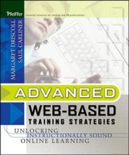 Driscoll, Margaret - Advanced Web-Based Training Strategies: Unlocking Instructionally Sound Online Learning, ebook