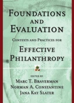 Braverman, Marc T. - Foundations and Evaluation: Contexts and Practices for Effective Philanthropy, ebook