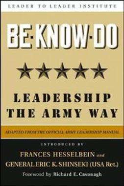 Cavanagh, Richard - Be * Know * Do: Leadership the Army Way, ebook