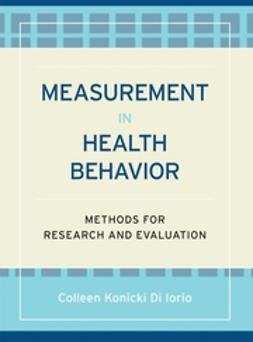 DiIorio, Colleen Konicki - Measurement in Health Behavior: Methods for Research and Evaluation, e-bok