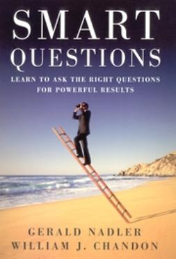 Chandon, William - Smart Questions: Learn to Ask the Right Questions for Powerful Results, ebook