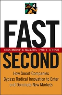 Geroski, Paul A. - Fast Second: How Smart Companies Bypass Radical Innovation to Enter and Dominate New Markets, ebook