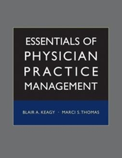 Keagy, Blair A. - Essentials of Physician Practice Management, ebook