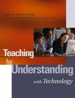 Wiske, Martha Stone - Teaching for Understanding with Technology, ebook