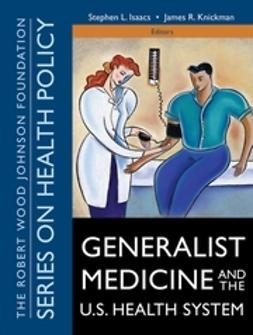 Isaacs, Stephen L. - Generalist Medicine and the U.S. Health System, ebook