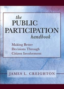 Creighton, James L. - The Public Participation Handbook: Making Better Decisions Through Citizen Involvement, ebook