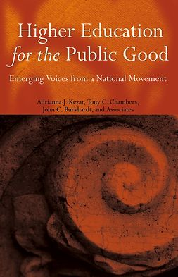 Burkhardt, John C. - Higher Education for the Public Good: Emerging Voices from a National Movement, ebook