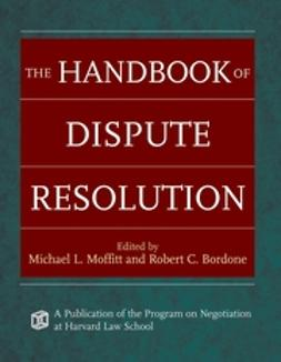 Moffitt, Michael L. - The Handbook of Dispute Resolution, ebook