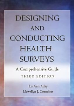 Aday, Lu Ann - Designing and Conducting Health Surveys: A Comprehensive Guide, ebook