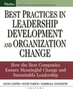 Carter, Louis - Best Practices in Leadership Development and Organization Change: How the Best Companies Ensure Meaningful Change and Sustainable Leadership, e-kirja