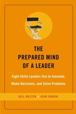 Egmon, Jean - The Prepared Mind of a Leader:  Eight Skills Leaders Use to Innovate,  Make Decisions, and Solve Problems, e-kirja