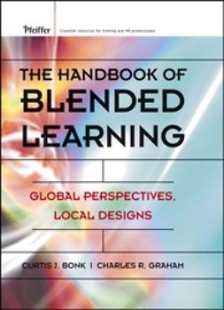 Bonk, Curtis J. - The Handbook of Blended Learning: Global Perspectives, Local Designs, ebook