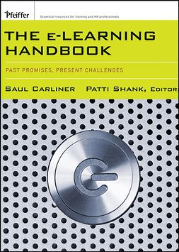 Carliner, Saul - The e-Learning Handbook: Past Promises, Present Challenges, e-bok