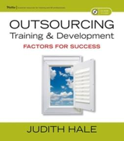 Hale, Judith - Outsourcing Training and Development: Factors for Success, ebook