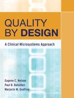 Batalden, Paul B. - Quality By Design: A Clinical Microsystems Approach, e-bok