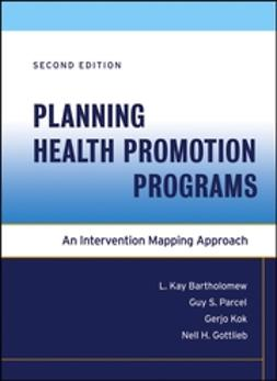 Bartholomew, L. Kay - Planning Health Promotion Programs: An Intervention Mapping Approach, e-bok