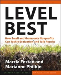 Festen, Marcia - Level Best: How Small and Grassroots Nonprofits Can Tackle Evaluation and Talk Results, ebook