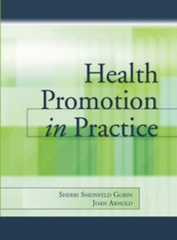 Arnold, Joan - Health Promotion in Practice, e-bok