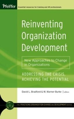 Bradford, David L. - Reinventing Organization Development: New Approaches to Change in Organizations, ebook