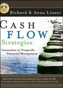 Linzer, Richard S. - Cash Flow Strategies: Innovation in Nonprofit Financial Management, ebook