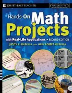 Muschla, Gary Robert - Hands-On Math Projects With Real-Life Applications: Grades 6-12, ebook