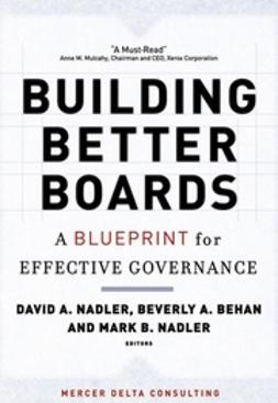 Behan, Beverly A. - Building Better Boards: A Blueprint for Effective Governance, e-bok