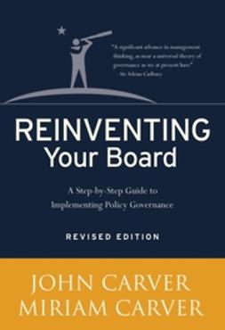 Carver, John - Reinventing Your Board, e-bok