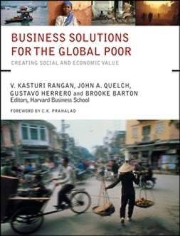 Barton, Brooke - Business Solutions for the Global Poor: Creating Social and Economic Value, ebook