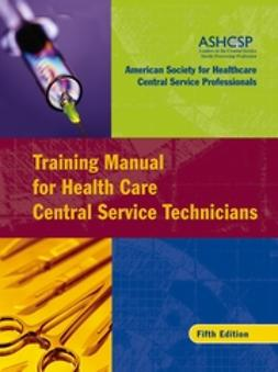 UNKNOWN - Training Manual for Health Care Central Service Technicians, ebook