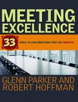 Hoffman, Robert - Meeting Excellence: 33 Tools to Lead Meetings That Get Results, ebook