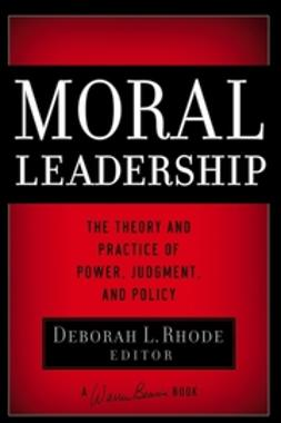 Bennis, Warren - Moral Leadership: The Theory and Practice of Power, Judgment and Policy, ebook