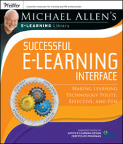Allen, Michael W. - Michael Allen's Online Learning Library: Successful e-Learning Interface: Making Learning Technology Polite, Effective, and Fun, e-bok