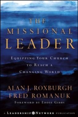 Gibbs, Eddie - The Missional Leader: Equipping Your Church to Reach a Changing World, ebook
