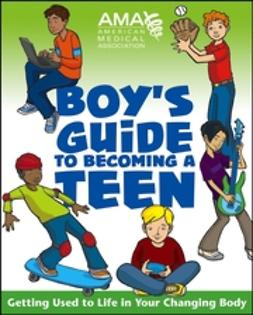 Middleman, Amy B. - American Medical Association Boy's Guide to Becoming a Teen, ebook
