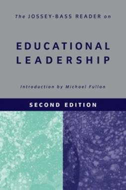 Fullan, Michael - The Jossey-Bass Reader on Educational Leadership, e-bok