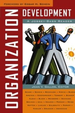 Gallos, Joan V. - Organization Development: A Jossey-Bass Reader, ebook