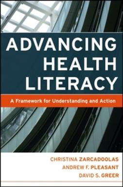 Greer, David S. - Advancing Health Literacy: A Framework for Understanding and Action, ebook