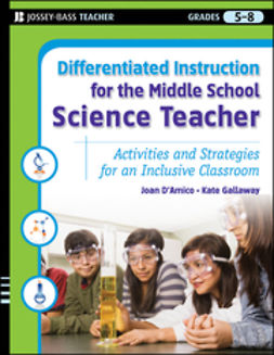 D'Amico, Joan - Differentiated Instruction for the Middle School Science Teacher: Activities and Strategies for an Inclusive Classroom, ebook